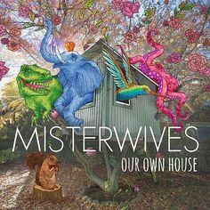 Our Own House, an album by MisterWives on Spotify Kid Rock, Tarot, Pochette Album, Google Play Music, Indie Pop, Lp Vinyl, Debut Album, T 4, Music Bands