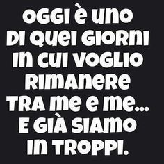 Tra me e me Italian Humor, Italian Quotes, More Than Words, Some Words, Love Quotes, Funny Quotes, Funny Pins, How To Know, Sentences