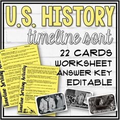 United States History Timeline Sort ActivityIn this 2-part activity, students will first research key events in U.S. History and record the dates on a recording sheet. Once they are finished, they must arrange all 22 events in chronological order. Each card has a corresponding letter. Once the cards... Howard Zinn, History Timeline, Sorting Activities, Early Finishers, Recording Sheets, History Class, Dates, Worksheets, Students