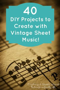 40 DIY Projects to Create with Vintage Sheet Music - Crafting a Green World Hold onto this for gifts for a musician