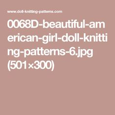 0068D-beautiful-american-girl-doll-knitting-patterns-6.jpg (501×300)