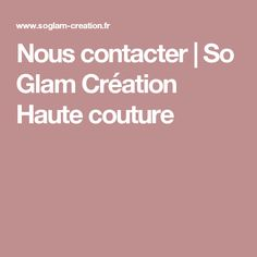 Nous contacter | So Glam Création Haute couture