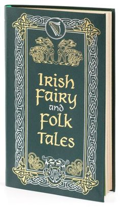 The tales collected for Irish Fairy and Folk Tales all are reprinted from nineteenth-century sources, but they date back much further, to a time when they...