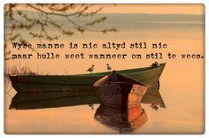 Wyse manne is nie altyd stil nie maar hulle weet wanneer om stil te wees. Simply Life, Afrikaanse Quotes, Love You, My Love, Daily Bread, Poetry, Thoughts, Motivation, Words