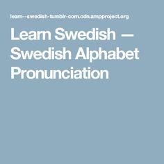 Learn Swedish — Swedish Alphabet Pronunciation