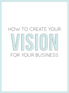 How To Create Your Vision For Your Business — The Alisha Nicole