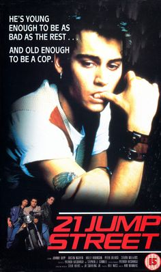 21 Jump Street Back before anybody knew who Johnny Depp was!