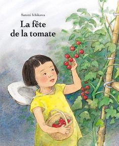 La fête de la tomate  Satomi Ichikawa  Editions L'école des Loisirs