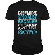 E-COMMERCE-SPECIALIST T-SHIRTS, HOODIES, SWEATSHIRT (22.99$ ==► Shopping Now)