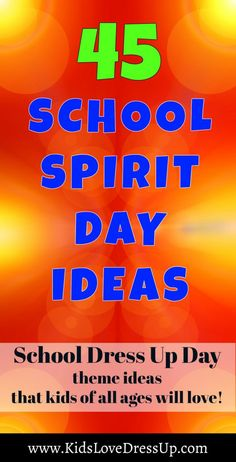 45 School Spirit Day Ideas That Kids Of All Ages Will Love! 45 ideas for school dress up days, theme days, and costume days that kids from preschool, elementary school, and high school will have fun with! www.KidsLoveDressUp.com