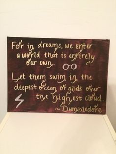 A 9x12 canvas panel featuring an inspiring quote about dreams from Dumbledore. Great for sprucing up any room, desk, or anything else that needs