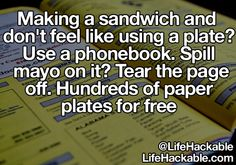Really? A phone book. Why not use a paper plate or even something called a napkin. Lol as a microbiologist I dont think thats smart. I mean it wont kill ya but im sure it takes longer to haul out the yellow pages than to grab a paper plate or a paper towel