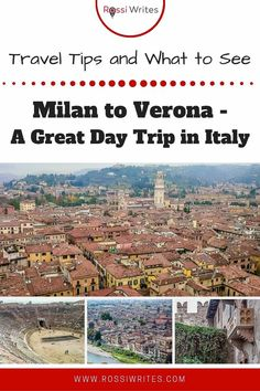 Pin Me - Milan to Verona – An Easy Day Trip in Italy You Need Travel Articles, Travel Advice, Italy Travel Tips, Travel Destinations, Travel Images, Travel Photos, All About Italy, Best Travel Guides, Easy Day