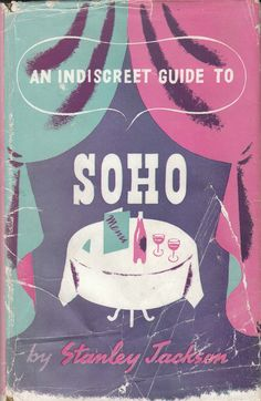 An Indiscreet Guide to Soho. 1946.