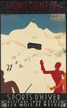 'Mont-Genevre Hautes-Alpes' by Paul Brusset. Switzerland Love Let. Vintage Ski Posters, Tourism Poster, Boston Public Library, Public Libraries, Retro Illustration, Travel Design, France, Illustrations Posters, Skiing