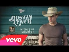 Dustin Lynch - Middle Of Nowhere (Audio) - YouTube