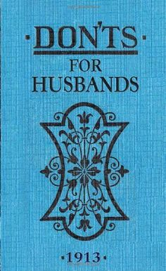 Don'ts For Husbands by Blanche Ebbutt, http://www.amazon.com/dp/0713687916/ref=cm_sw_r_pi_dp_8yPTrb1SM6DC0
