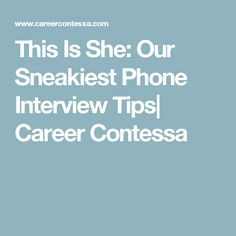 how to ace the phone screen before a job interview - Phone Interview Tips For Phone Interviews