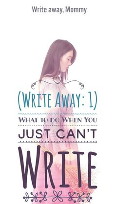 Because sometimes it's okay and realistic to not be able to write!