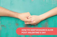 Valentine's Day has come and gone, leaving many wondering when the next romantic moment will be. Here's how to make the romance last post-Valentine's Day!