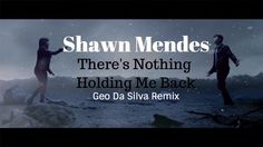 Shawn Mendes - There's Nothing Holding Me Back  (Geo Da Silva Remix)