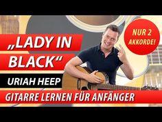 ★ LADY IN BLACK ► URIAH HEEP ► 1 Super-Song für Anfänger mit NUR 2 Akkorden! - YouTube