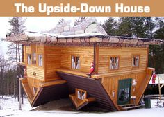 Why Not Live Upside-Down?   Strange Houses & Weird Homes