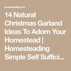 14 Natural Christmas Garland Ideas To Adorn Your Homestead | Homesteading Simple Self Sufficient Off-The-Grid | Homesteading.com