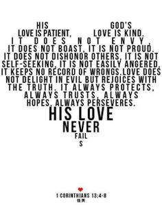 1 Corinthians 13 ~ Love NEVER fails! i think this is the one on a walk to remember Best Wedding Quotes, God's Love Never Fails, Forever Love Quotes, Verses About Love, Christian Pictures, Love Is Patient, Top Quotes, Word Of God, Gods Love