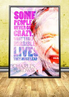 """Charles Bukowski printable instant download poster - good for decorating any interior - either in your homes and offices or in your shops, cafes, bookstores, dorms, etc. By pahleeloola. Use the coupon code, """"PIN10"""" for 10% off on your entire purchase! Click to buy and print!"""