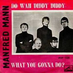 I know this band had other hits, but I only like Do Wah Diddy Diddy