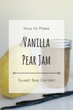 pear vanilla jam vanilla pear jam perfect on scones with cheese or ...