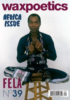 waxpoetics Magazine - Issue 39 - Fela Kuti
