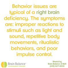 #Behavior issues are typical of a #rightbrain #deficiency. The #symptoms are: improper #reactions to stimuli such as #light and #sound, #repetitive #body movements, #ritualistic behaviors, and poor #impulse control. #brainfacts  #children #kids #sensory  #addressthecause #brainbalance #Utah