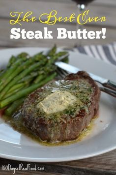 The Best Ever Steak Butter | 100 Days of Real Food