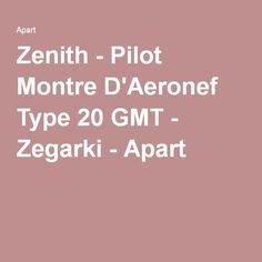 Zenith - Pilot Montre D'Aeronef Type 20 GMT - Zegarki - Apart