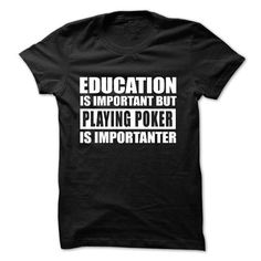PLAYING POKER is importanter - #college gift #gift table. GET IT NOW => https://www.sunfrog.com/No-Category/PLAYING-POKER-is-importanter.html?68278