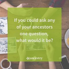 What question would you ask? #ancestry #genealogy #familyhistory #familytree