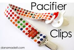 TUTORIAL: Pacifier Clips @Rhonda Monroe so Fia won't always be dropping her patch