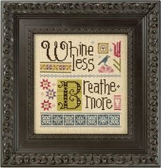 Lizzie Kate Whine Less Breathe More Counted Cross Stitch Chart