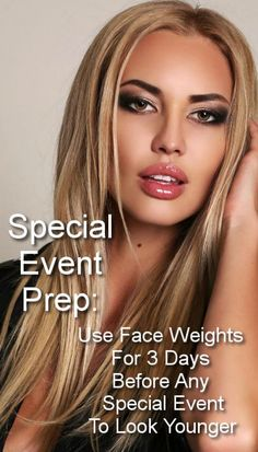 #SpecialEvent Look your best for any event by using Face Weights for 3 days before the event.  This will give you a lower face lift and help you look younger fast.  It's truly a last-minute miracle worker for looking great.