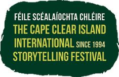 annual international storytelling festival held in September at Cape Clear Island in Ireland