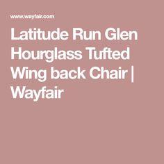 Latitude Run Glen Hourglass Tufted Wing back Chair | Wayfair