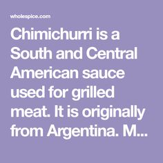 """Chimichurri is a South and Central American sauce used for grilled meat. It is originally from Argentina. Many spices, but MRT tested (except maybe not """"red pepper"""" -but Sub cayenne for """"red pepper"""" if making homemade."""