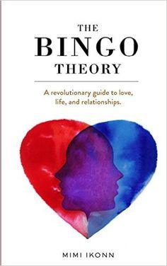 The Bingo Theory: A revolutionary guide to love, life, and relationships.: Amazon.de: Mimi Ikonn, Alina Grinpauka, Marianne Power: Fremdsprachige Bücher