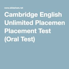 Cambridge English Unlimited Placement Test (Oral Test)