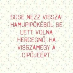 Hamupipőke Types Of Motivation, Positive Thoughts, Wisdom, Positivity, Messages, Humor, Funny, Quotes, Life