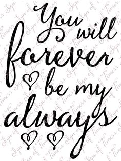 valentine valentine quotes Valentine svg, You Will Foreve Husband Quotes, Love Quotes For Him, Me Quotes, Qoutes, Family Quotes, Advice Quotes, Cricut Craft Room, Romantic Love Quotes, Thoughts