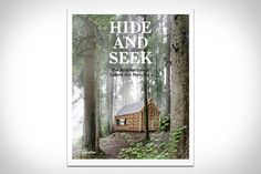Hide & Seek: The Architecture of Cabins & Hideouts