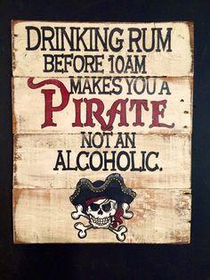 Pirate signe / boire du rhum avant 10:00 vous rend un Pirate